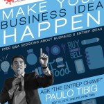 Make Your Business Idea Happen – A FREE Q&A Session w/ Paulo Tibig
