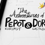 The Adventures of Pepot Kuripot and Dora Gastadora